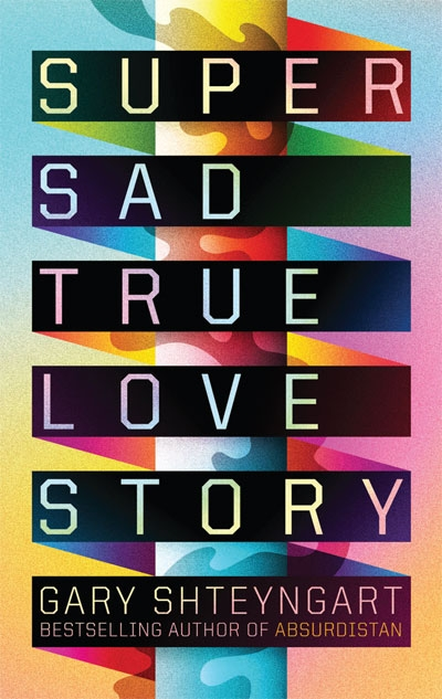 La Boca has designed the cover for Gary Shteyngart's book Super Sad True Love Story, which is published by Granta.