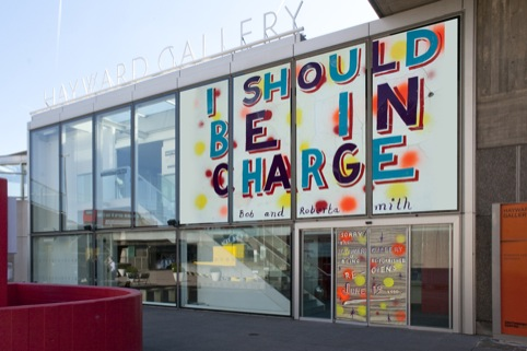 Bob and Roberta Smith, I'm in Charge sign for Hayward Gallery in 2010