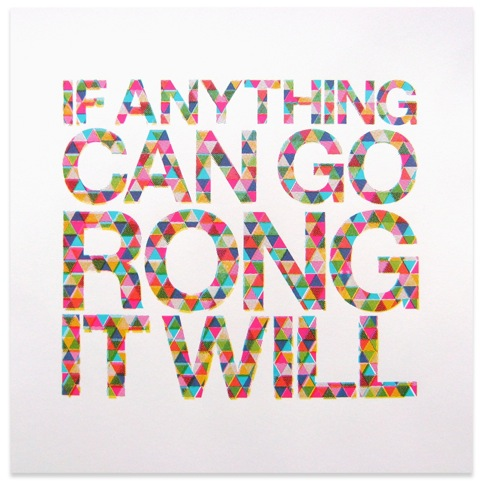 If Anything Can Go Rong It Will