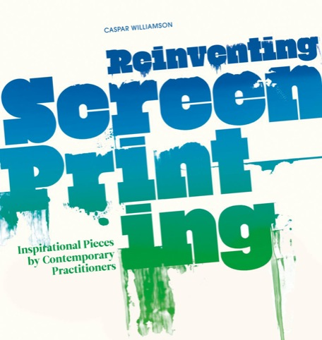Reinventing Screenprinting
