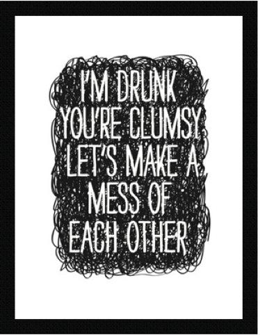 East End Prints - I'm Drunk by Nicole Thompson