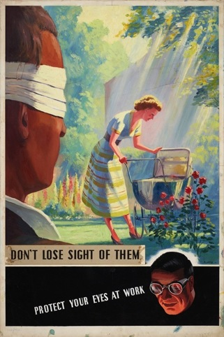 Don't Lose Sight of Them - Protect Your Eyes at Work. Hand rendered artwork -  industrial safety by F Blake 1954. The Royal Society for the Prevention of Accidents
