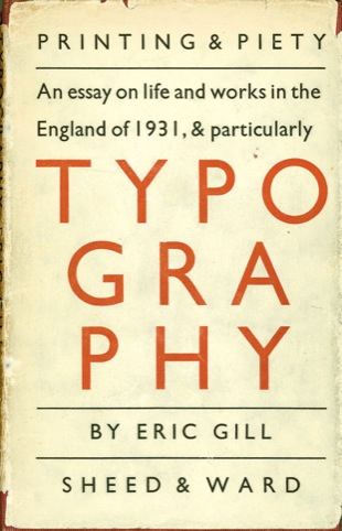 An Essay on Typography, Eric Gill, 1931, Hague and Gill, UK