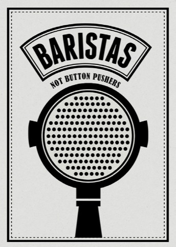 Baristas Not Button Pushers posters