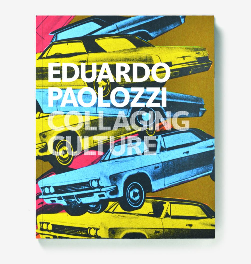 Eduardo Paolozzi: Collaging Culture book cover