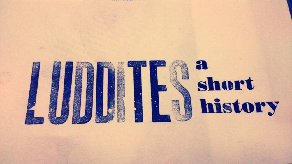 LUDDITES : A Short History