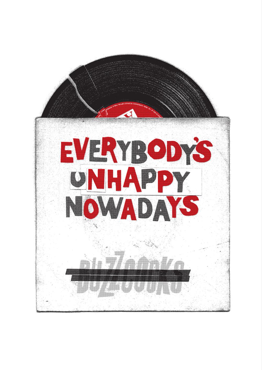 Everybody's Unhappy Nowadays