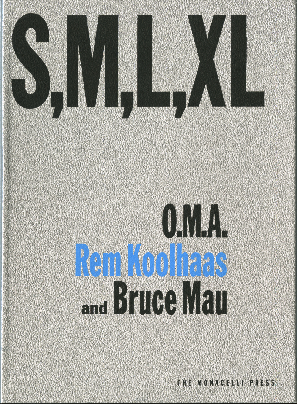 Piers Gough has chosen Small Medium Large Extra Large by Rem Koolhaas