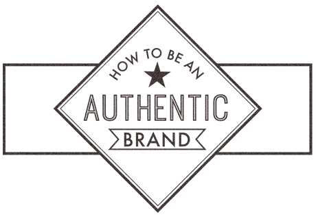 How to be an authentic brand
