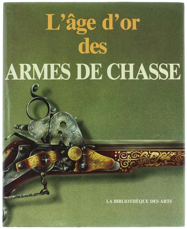 L'AGE D'OR DES ARMES DE CHASSE.
