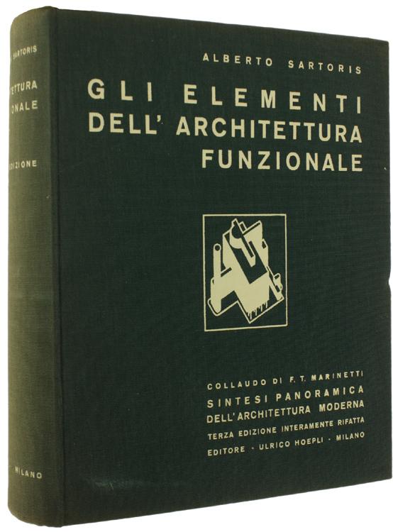 GLI ELEMENTI DELL'ARCHITETTURA FUNZIONALE. Collaudo di F.T.Marinetti, prefazione di Le Corbusier.