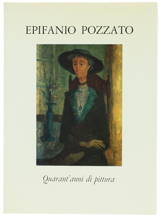 EPIFANIO POZZATO. Quarant'anni di pittura.
