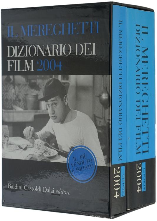 IL MEREGHETTI. Dizionario dei Film 2004. Volume 1: Le schede - Volume 2: Gli indici.