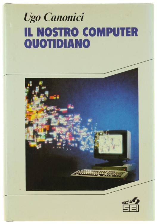 IL NOSTRO COMPUTER QUOTIDIANO.