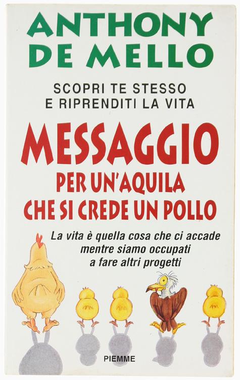 MESSAGGIO PER UN'AQUILA CHE SI CREDE UN POLLO. La lezione spirituale della consapevolezza.