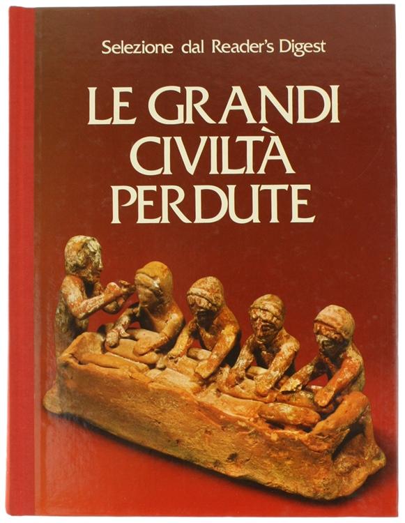 LE GRANDI CIVILTA' PERDUTE.