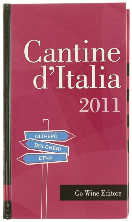 CANTINE D'ITALIA 2011. Guida per il turista del vino + offerta flash + TUTTO VINO GIUNTI ++ vino dove 9788851100025 ++ SPEDIZIONE GRATUITA CORRIERE