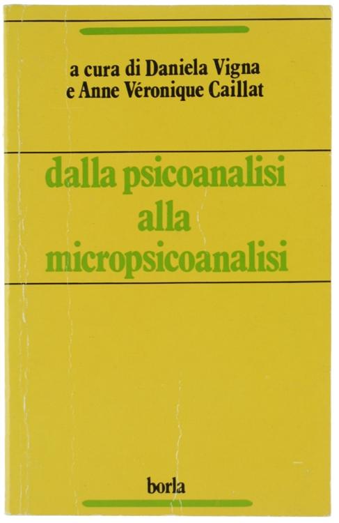 DALLA PSICOANALISI ALLA MICROPSICOANALISI. I contributi della micropsicoanalisi nel prolungamento della psicoanalisi freudiana.