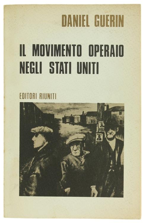 IL MOVIMENTO OPERAIO NEGLI STATI UNITI 1867-1970.