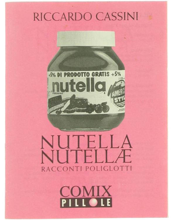 NUTELLA NUTELLAE. Racconti poliglotti. Comix Pillole N. 4.
