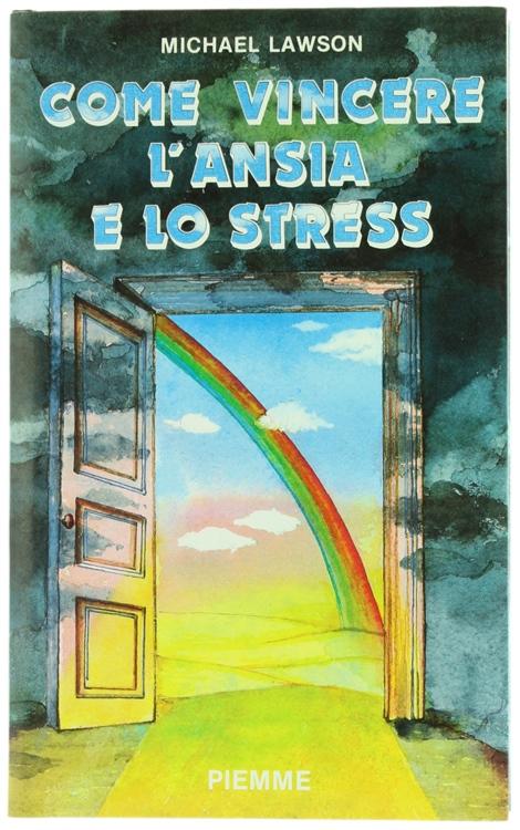 COME VINCERE L'ANSIA E LO STRESS.