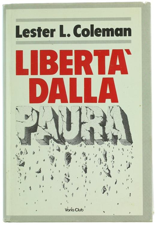 LIBERTA' DALLA PAURA.
