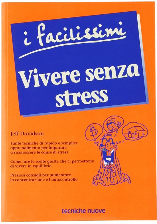 VIVERE SENZA STRESS.