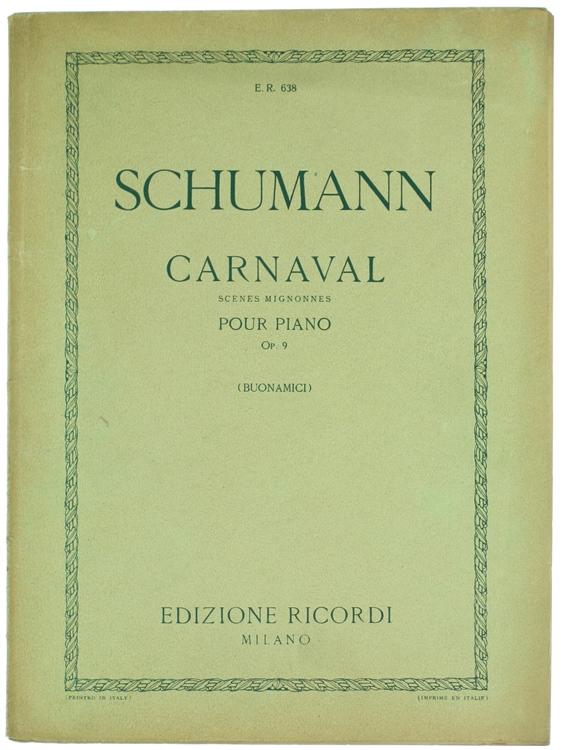 CARNAVAL. Scenes mignonnes sur quatre notes pour piano Op. 9. Edizione riveduta e diteggiata da Giuseppe Buonamici.