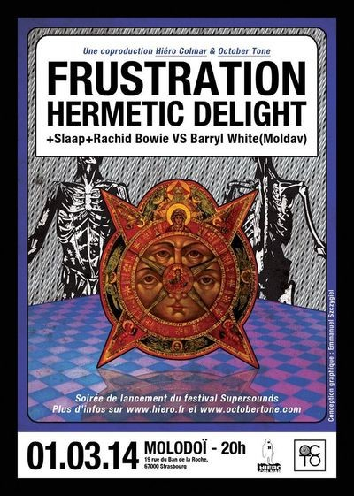 FRUSTRATION + HERMETIC DELIGHT + SLAAP + RACHID BOWIE
