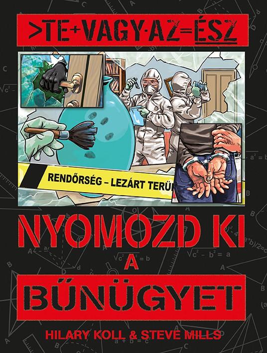 ebe32735c3 Te vagy az ész - Nyomozd ki a bűnügyet - Napraforgó Könyvkiadó