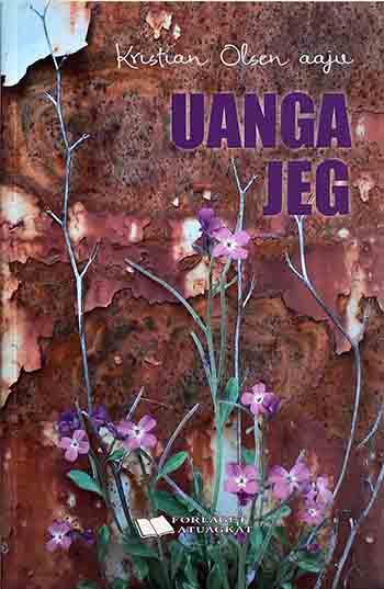 Uanga / Jeg - en digterisk selvbiografi af Kristian Olsen aaju