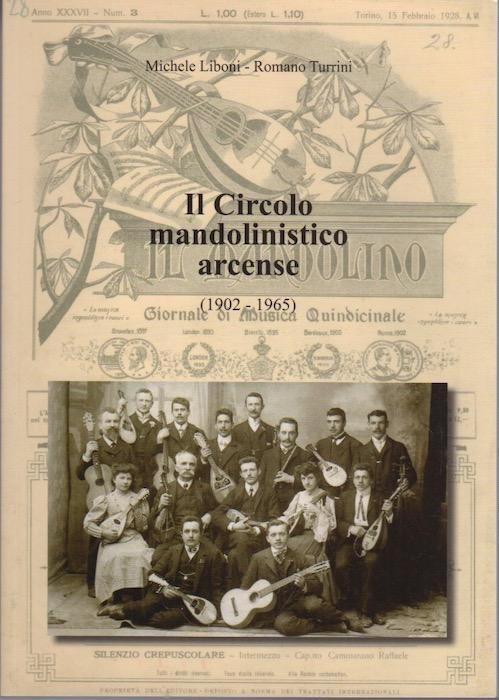 Il Circolo mandolinistico arcense: (1902-1965).