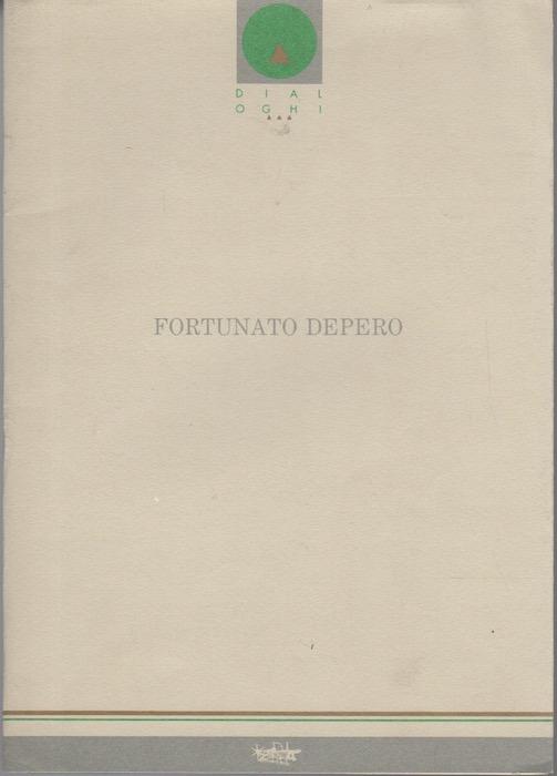 Fortunato Depero, 1892-1960: Catalogo della mostra 11 marzo-30 aprile 1989.