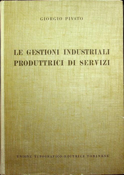 Le gestioni industriali produttrici di servizi.