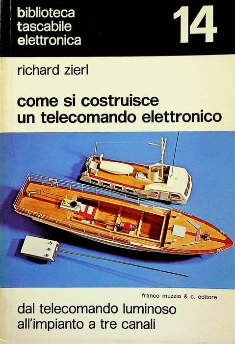 Come si costruisce un telecomando elettronico: dal telecomando luminoso all'impianto a tre canali.