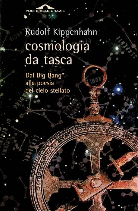 Cosmologia da tasca: [dal big bang alla poesia del cielo stellato].