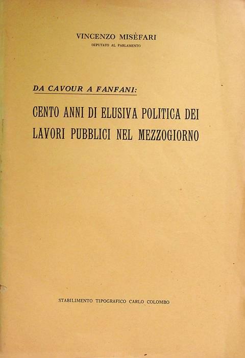 Da Cavour a Fanfani: cento anni di elusiva politica dei lavori pubblici nel mezzogiorno.