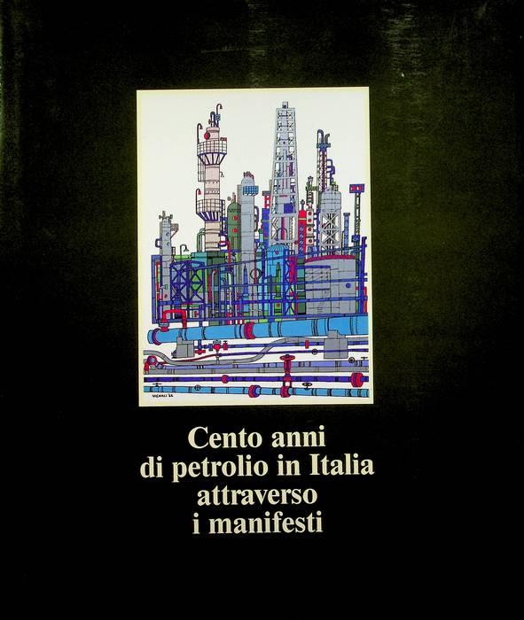 Cento anni di petrolio in Italia attraverso i manifesti.