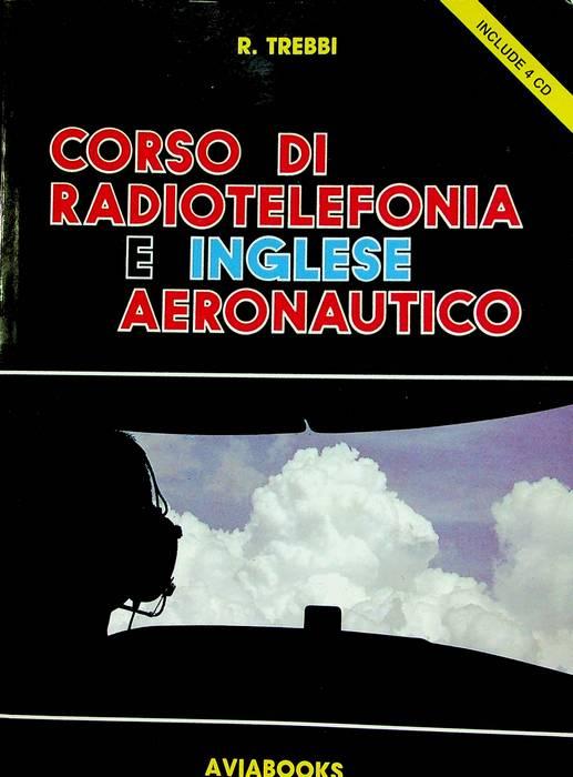 Corso di radiotelefonia e inglese aeronautico: corso per l'apprendimento della terminologia aeronautica e per il conseguimento dell'abilitazione alla radiotelefonia in lingua inglese secondo gli standard ICAO.