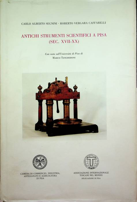 Antichi strumenti scientifici a Pisa (Sec. XVII-XX).