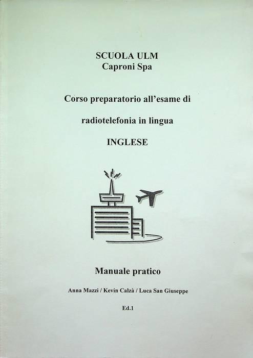 Corso preparatorio di radiotelefonia in lingua inglese.