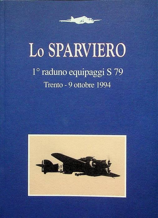 Lo Sparviero: 1° raduno equipaggi S 79: Trento - 9 ottobre 1994.