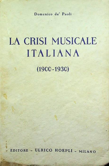La crisi musicale italiana: (1900-1930).