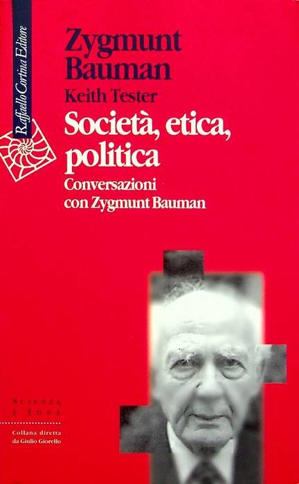 Società, etica, politica: conversazioni con Zygmunt Bauman.