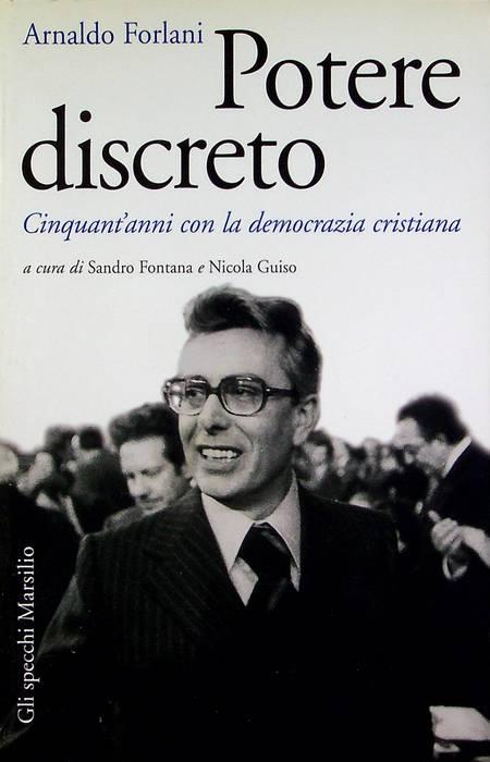 Potere discreto: cinquant'anni con la Democrazia cristiana.