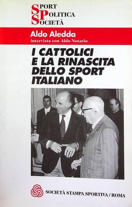 I cattolici e la rinascita dello sport italiano.
