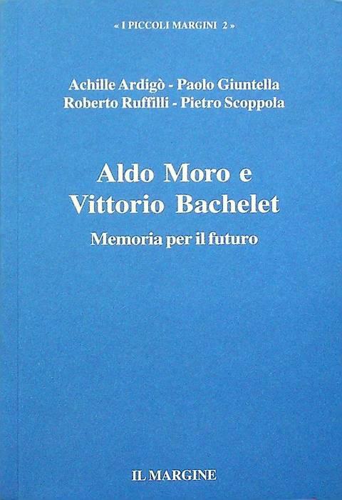 Aldo Moro e Vittorio Bachelet: memoria per il futuro.