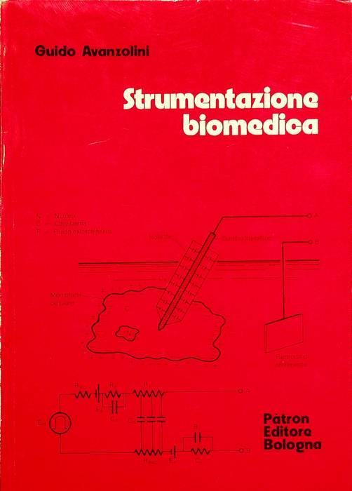 Strumentazione biomedica: dalle lezioni tenute alla Facoltà di ingegneria dell'Università di Bologna.