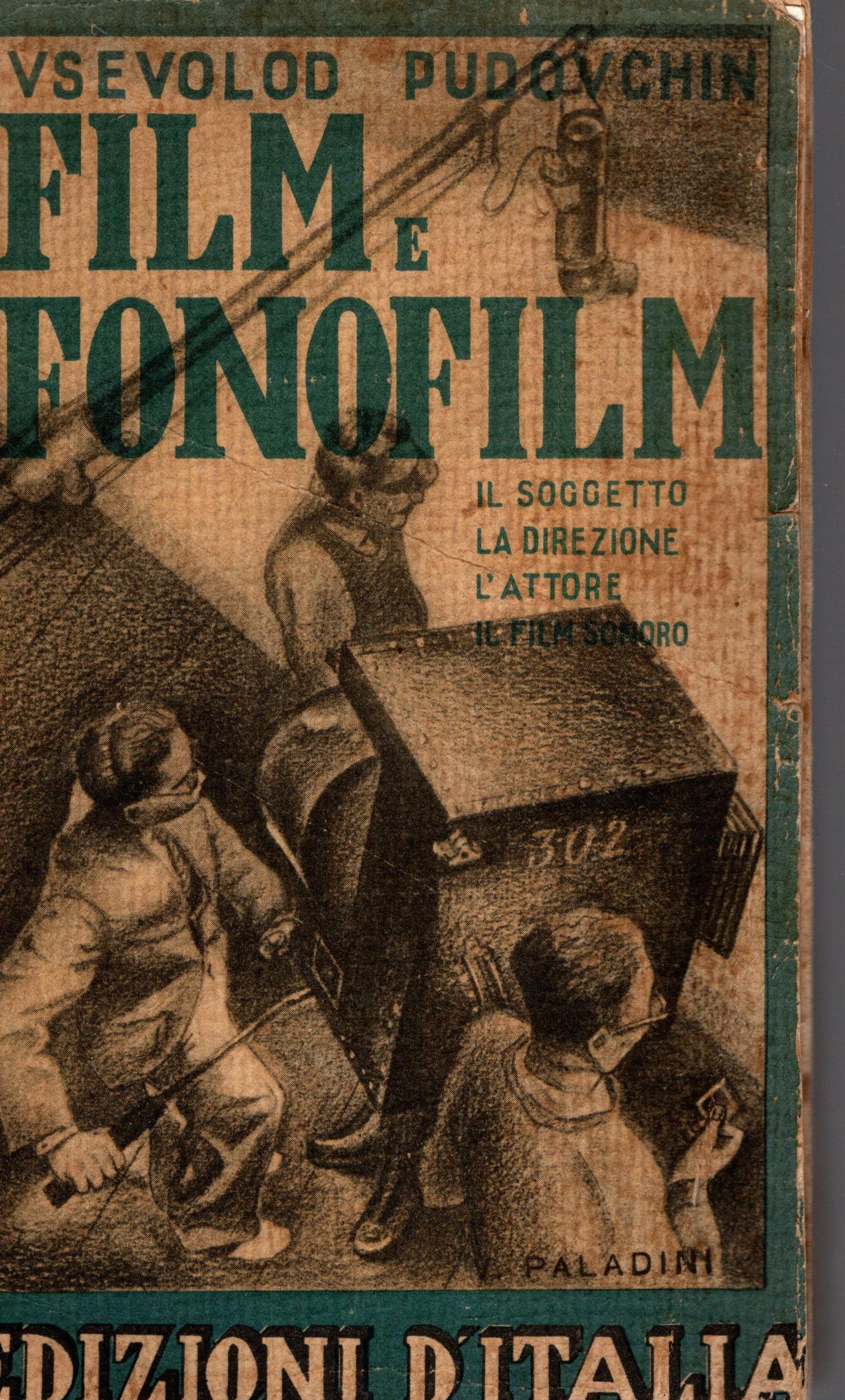 Film e fonofilm: il soggetto, la direzione artistica, l'attore, il film sonoro.