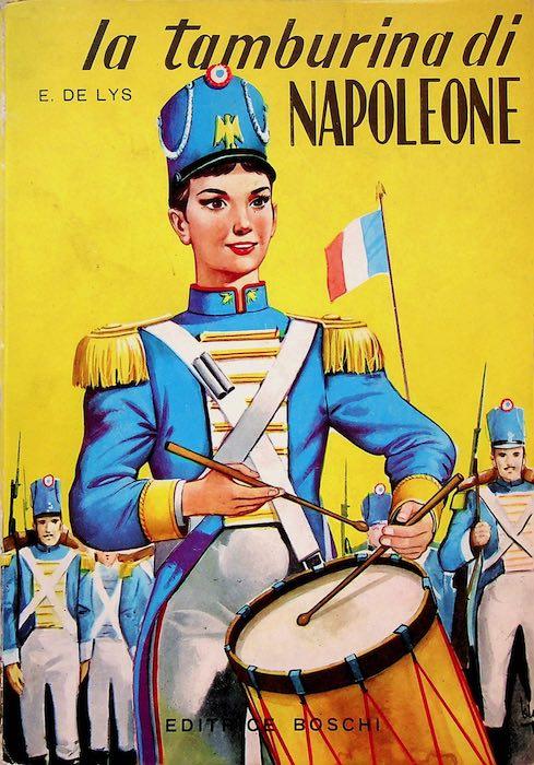 La tamburina di Napoleone: romanzo per giovanette.